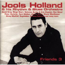 Friends 3 - Jools Holland And His Rhythm & Blues Orchestra