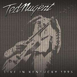 Live In Kentucky 1995 - Ted Nugent