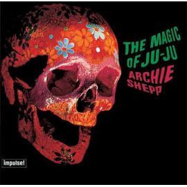 The Magic Of Ju-Ju - Archie Shepp