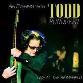 An Evening With Todd Rundgren Live At The Ridgefield - Todd Rundgren