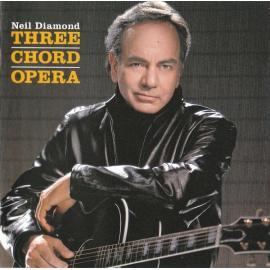 Three Chord Opera - Neil Diamond