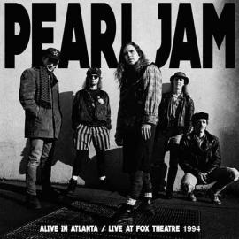 Alive In Atlanta - Live At Fox Theatre 1994 - Pearl Jam