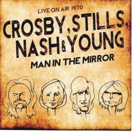 Man In The Mirror - Crosby, Stills, Nash & Young