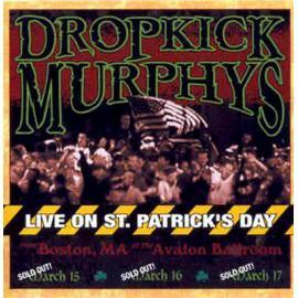 Live On St. Patrick's Day - Dropkick Murphys