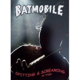 Spitting & Screaming On Stage - Batmobile