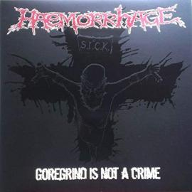 GOREGRIND IS NOT A CRIME - Haemorrhage