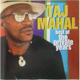 Best Of The Private Years - Taj Mahal