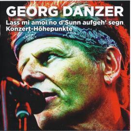 Lass Mi Amoi No D'Sunn Aufgeh' Segn Konzert-Höhepunkte - Georg Danzer
