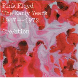 Cre/ation - The Early Years 1967 - 1972 - Pink Floyd