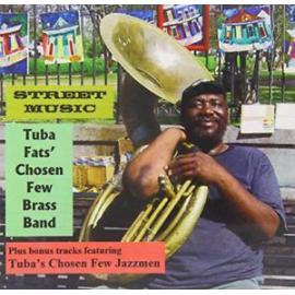 Street Music - Tuba Fats' Chosen Few Brass Band