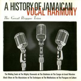 A History Of Jamaican Vocal Harmony - The Great Reggae Trios - Various Production