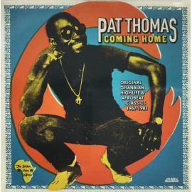 Coming Home (Original Ghanaian Highlife & Afrobeat Classics 1967-1981) - Pat Thomas