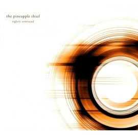 Tightly Unwound - The Pineapple Thief