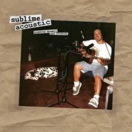 Sublime Acoustic (Bradley Nowell & Friends) - Sublime