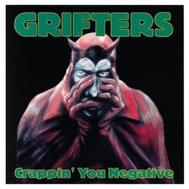Crappin' You Negative - Grifters