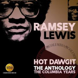 Hot Dawgit (The Anthology: The Columbia Years) - Ramsey Lewis