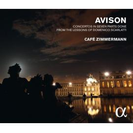 Concertos In Seven Parts Done From The Lessons Of Domenico Scarlatti - Charles Avison