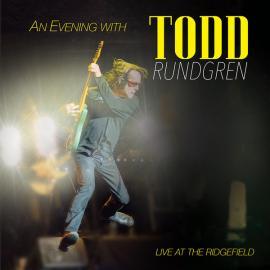 An Evening With Todd Rundgren - Live At Ridgefield - Todd Rundgren
