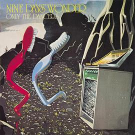 Only The Dancers - Nine Days' Wonder