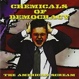 The American Scream - Chemicals of Democracy