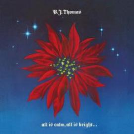 All Is Calm, All Is Bright & Love Shines - B.J. Thomas