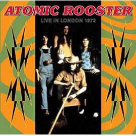 Live In London 1972 - Atomic Rooster