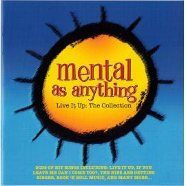 Live It Up: The Collection - Mental As Anything