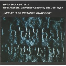 """Live At """"Les Instants Chavirés"""" - Evan Parker"""