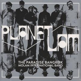 Planet Lam - The Paradise Bangkok Molam International Band