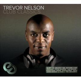 Trevor Nelson Club Classics - Trevor Nelson
