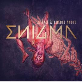 The Fall Of A Rebel Angel - Enigma