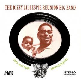 20th And 30th Anniversary - The Dizzy Gillespie Reunion Big Band