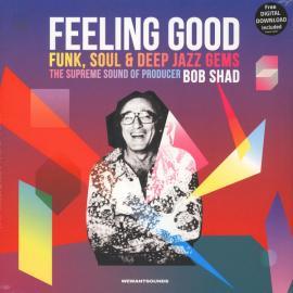 Feeling Good (Funk, Soul & Deep Jazz Gems: The Supreme Sound Of Producer Bob Shad) - Bob Shad