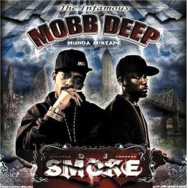 The Infamous Mobb Deep - Murda Mixtape - DJ Smoke