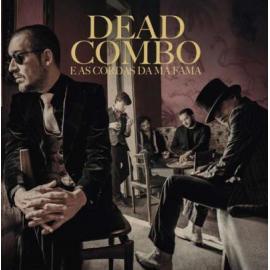 Dead Combo E As Cordas Da Má Fama - Dead Combo