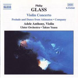 Violin Concerto • Company • Prelude From Akhnaten - Philip Glass