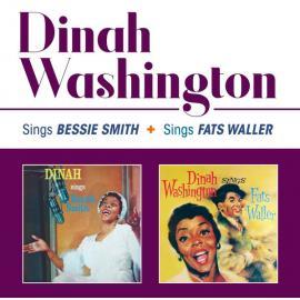 Sings Bessie Smith + Sings Fats Waller - Dinah Washington