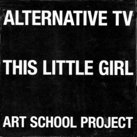 This Little Girl / Art School Project - Alternative TV