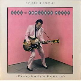 Everybody's Rockin' - Neil & The Shocking Pinks - Neil Young