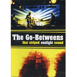 That Striped Sunlight Sound - The Go-Betweens