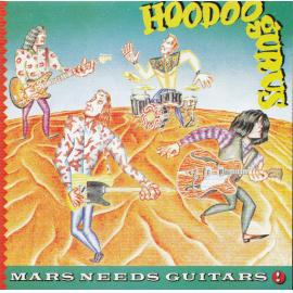 Mars Needs Guitars! - Hoodoo Gurus