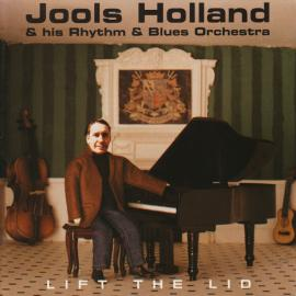 Lift The Lid - Jools Holland And His Rhythm & Blues Orchestra