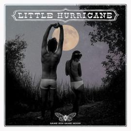 Same Sun Same Moon - Little Hurricane