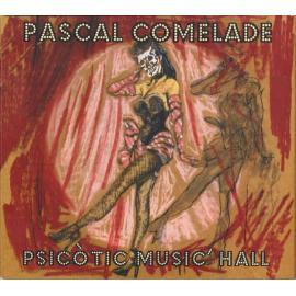 Psicòtic Music' Hall - Pascal Comelade