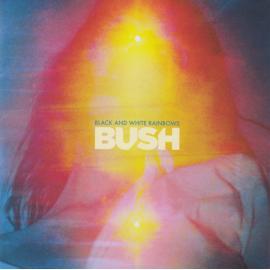 Black And White Rainbows - Bush