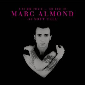 Hits And Pieces - The Best Of Marc Almond And Soft Cell  - Marc Almond