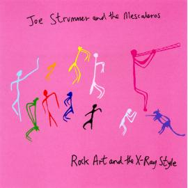 Rock Art And The X-Ray Style - Joe Strummer & The Mescaleros
