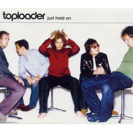 Just Hold On - Toploader