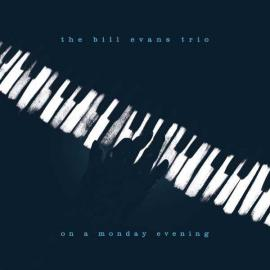 On A Monday Evening - The Bill Evans Trio