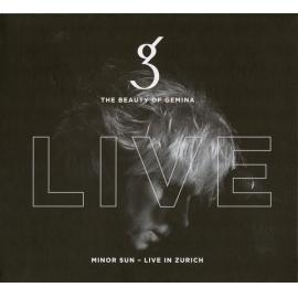 Minor Sun - Live In Zurich - The Beauty Of Gemina
